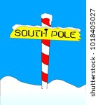 a sign at the south pole with... | Shutterstock . vector #1018405027