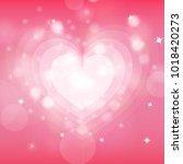 heart blinking shiny and blurry ... | Shutterstock .eps vector #1018420273
