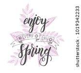 hand drawn lettering phrase ... | Shutterstock .eps vector #1019342233