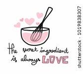 the secret ingredient is always ... | Shutterstock .eps vector #1019838307
