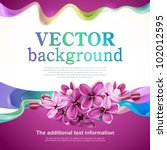 Vector background for design with flowers of lilac and abstraction - stock vector