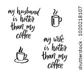 my husband is hotter than my... | Shutterstock .eps vector #1020218107