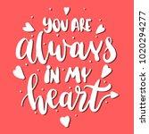 you are always in my heart  ... | Shutterstock .eps vector #1020294277