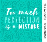 too much perfection is a... | Shutterstock .eps vector #1020295543