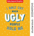 'i only cry when ugly people... | Shutterstock .eps vector #1020409243