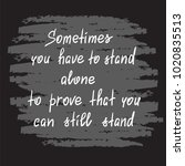 sometimes you have to stand... | Shutterstock .eps vector #1020835513