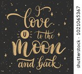 i love you to the moon and back ... | Shutterstock .eps vector #1021065367