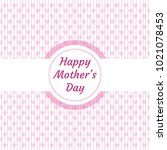 happy mothers day card | Shutterstock .eps vector #1021078453