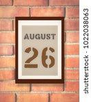 august 26th. 26 august calendar ... | Shutterstock . vector #1022038063