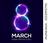 happy womens day. 8 march. neon ... | Shutterstock . vector #1022093743