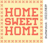 Home Sweet Home Sign in Pixel-Art Form - stock vector