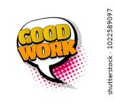 good work  nice job comic text... | Shutterstock .eps vector #1022589097