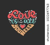 motivated quote love is all you ... | Shutterstock .eps vector #1022697763