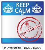 a keep calm and investigate... | Shutterstock .eps vector #1023016003