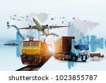 transportation  import export... | Shutterstock . vector #1023855787