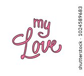 my love postcard. phrase for... | Shutterstock .eps vector #1024589683