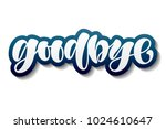 hand sketched goodbye lettering ... | Shutterstock .eps vector #1024610647