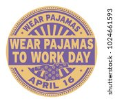wear pajamas to work day  april ... | Shutterstock .eps vector #1024661593