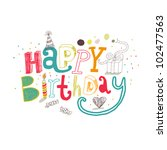 happy birthday greetings.... | Shutterstock .eps vector #102477563