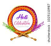 happy holi greeting vector... | Shutterstock .eps vector #1025110987