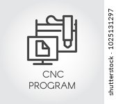 cnc program icon in outline... | Shutterstock .eps vector #1025131297