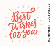 best wishes for you. greeting... | Shutterstock .eps vector #1025146123
