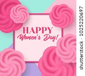 women's day vector greeting... | Shutterstock .eps vector #1025220697