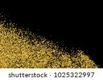 gold glitter texture isolated... | Shutterstock .eps vector #1025322997