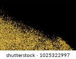 gold glitter texture isolated... | Shutterstock .eps vector #1025322997