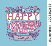 happy valentines day greeting... | Shutterstock .eps vector #1025362693