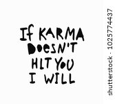 if karma does not hit you i... | Shutterstock .eps vector #1025774437