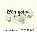 keep going quote and jasmine... | Shutterstock .eps vector #1025915947