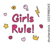 hand drawn quote girls rule ... | Shutterstock .eps vector #1025988343