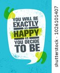 you will be exactly as happy as ... | Shutterstock .eps vector #1026101407