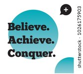 believe achieve conquer... | Shutterstock .eps vector #1026175903