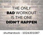 fitness motivation quote | Shutterstock . vector #1026301087