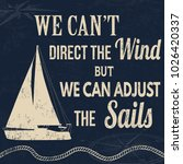 we can't direct the wind but we ... | Shutterstock .eps vector #1026420337
