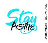 stay positive inscription.... | Shutterstock .eps vector #1026912937