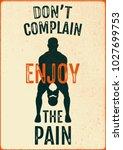 don't complain enjoy the pain.... | Shutterstock .eps vector #1027699753