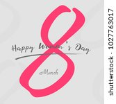 8 march greeting card with hand ...   Shutterstock .eps vector #1027763017
