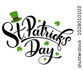 happy saint patrick's day... | Shutterstock .eps vector #1028010103