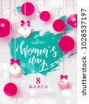 8 march happy womens day... | Shutterstock .eps vector #1028537197
