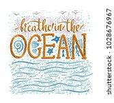 breathe in the ocean. handdrawn ... | Shutterstock .eps vector #1028676967