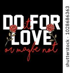 typography slogan with roses... | Shutterstock .eps vector #1028686363