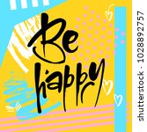 be happy. typography for poster ... | Shutterstock .eps vector #1028892757