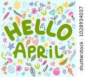 hello april. hand drawn... | Shutterstock .eps vector #1028934037