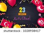 23 nisan cocuk bayrami  23...   Shutterstock .eps vector #1028938417