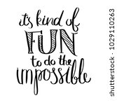 it is kind of fun to be the...   Shutterstock .eps vector #1029110263