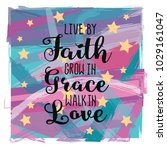 live by faith grow in grace... | Shutterstock .eps vector #1029161047