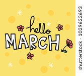 hello march word and flower... | Shutterstock .eps vector #1029622693